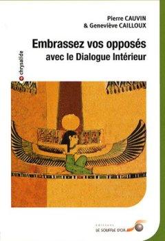 Livres Couvertures de Embrassez vos opposés : Avec le Dialogue intérieur