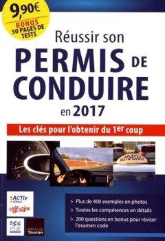 Livres Couvertures de Réussir son permis de conduire en 2017: Les clés pour l'avoir du premier coup