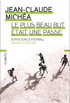 Livres Couvertures de Le plus beau but était une passe : Ecrits sur le football