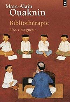 Livres Couvertures de Bibliothérapie : Lire, c'est guérir