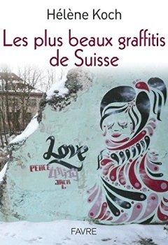 Livres Couvertures de Les plus beaux graffitis de Suisse
