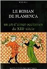 Le roman de Flamenca : Un art d'aimer occitanien du XIIIe siècle