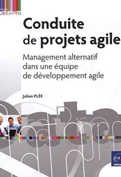 Livres Couvertures de Conduite de projets agiles - Management alternatif dans une équipe de développement agile