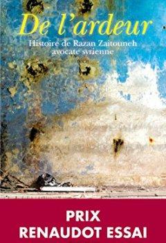 Livres Couvertures de De l'ardeur: Histoire de Razan Zaitouneh, avocate syrienne