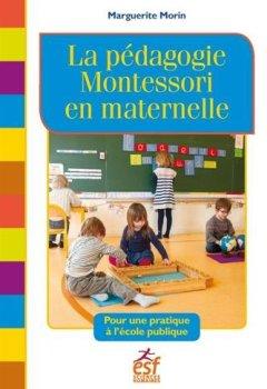 Livres Couvertures de La pédagogie Montessori en maternelle : Pour une pratique à l'école publique