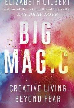 Livres Couvertures de Big Magic: Creative Living Beyond Fear