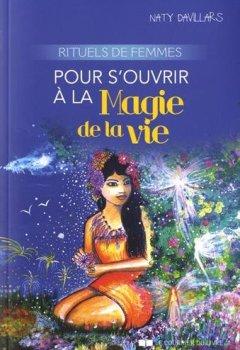 Livres Couvertures de Rituels de femmes pour s'ouvrir à la magie de la vie