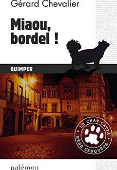 Livres Couvertures de Miaou, bordel !: Le chat Catia mène l'enquête à Quimper (Le chat Catia mène l'enquête ! t. 1)