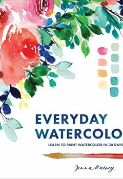 Livres Couvertures de Everyday Watercolor: Learn to Paint Watercolor in 30 Days