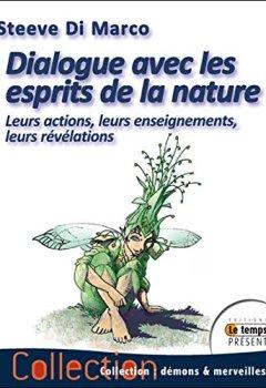 Livres Couvertures de Dialogue avec les esprits de la nature - Leurs habitats, leurs actions, leurs enseignements et leurs révélations