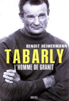 Livres Couvertures de Tabarly : L'homme de granit (Documents Français)