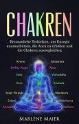 Buchdeckel von Chakren: Erstaunliche Techniken, um Energie auszuschütten, die Aura zu erhöhen und die Chakren auszugleichen (Die Wichtigkeit von Gleichgewicht & Meditation 1)