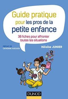 Livres Couvertures de Guide pratique pour les pros de la petite enfance - 38 fiches pour affronter toutes les situations