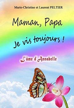 Livres Couvertures de Maman, Papa je vis toujours !: l'âme d'Annabelle