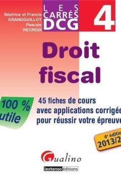 Livres Couvertures de DCG 4 Droit fiscal : 45 fiches de cours avec applications corrigées pour réussir votre épreuve