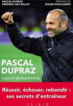 Livres Couvertures de Une saison avec Pascal Dupraz : Leçons de leadership