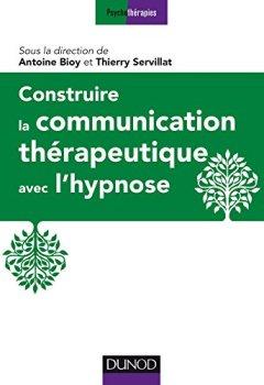 Livres Couvertures de Construire la communication thérapeutique avec l'hypnose