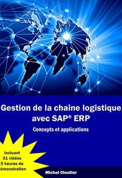 Livres Couvertures de Gestion de la chaine logistique avec SAP ERP: Concepts et applications