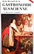 Gastronomie alsacienne, tome 1