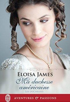 Livres Couvertures de Les duchesses (Tome 9) - Ma duchesse américaine