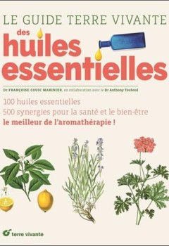 Livres Couvertures de Le guide Terre Vivante des huiles essentielles