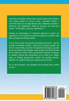 Livres Couvertures de Amazon Echo - Le guide complet de l'utilisateur: Utilisez votre Echo comme un pro - Astuces pour maîtriser l'application Alexa