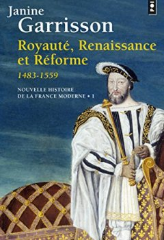 Livres Couvertures de Royauté, renaissance et réforme, 1483-1559