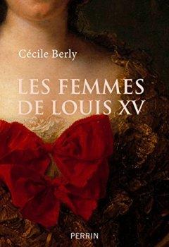 Livres Couvertures de Les femmes de Louis XV