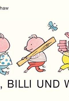 Abdeckungen Zilli, Billi und Willi: Vierfarbiges Pappbilderbuch