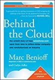 Behind the Cloud: The Untold Story of How Salesforce.com Went from Idea to Billion-Dollar Company-and Revolutionized an...