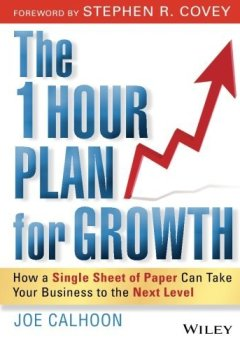 Livres Couvertures de The One Hour Plan For Growth: How a Single Sheet of Paper Can Take Your Business to the Next Level by Joe Calhoon (2010-11-02)