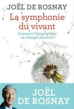 Livres Couvertures de La symphonie du vivant : Comment l'épigénétique va changer votre vie