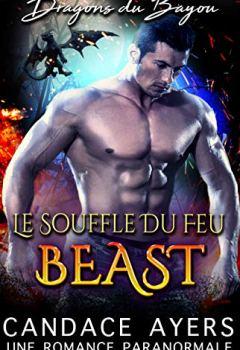 Livres Couvertures de Le Souffle du Feu: Beast: Une Romance Paranormale (Dragons du Bayou t. 1)