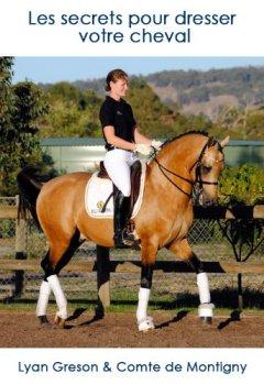 Livres Couvertures de Les secrets pour dresser votre cheval