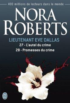 Livres Couvertures de Lieutenant Eve Dallas, Tomes 27 et 28 : L'autel du crime - Promesses du crime