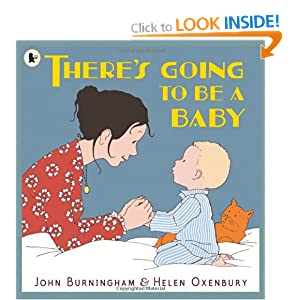 There's going to be a baby, by John Burningham and Helen Oxenbury