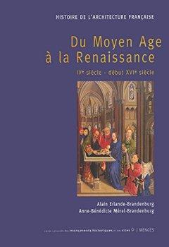 Livres Couvertures de HISTOIRE DE L'ARCHITECTURE FRANCAISE TOME I - Du moyen age à la renaissance