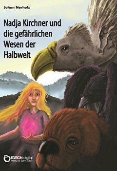 Buchdeckel von Nadja Kirchner und die gefährlichen Wesen der Halbwelt: Teil 2 der Nadja-Kirchner-Fantasy-Reihe