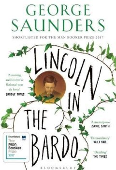 Livres Couvertures de Lincoln in the Bardo: LONGLISTED FOR THE MAN BOOKER PRIZE 2017