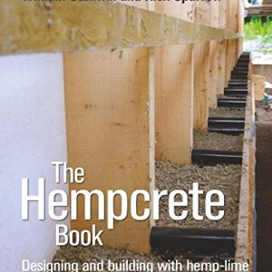 857841203 - The Hempcrete Book: Designing and Building with Hemp-Lime (Sustainable Building)