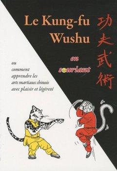 Livres Couvertures de Le kung-fu wushu en souriant