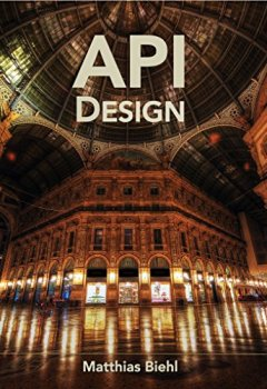 Livres Couvertures de RESTful API Design: Best Practices in API Design with REST (API-University Series Book 3) (English Edition)