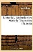 Lettres de la vénérable mère Marie de l'Incarnation (Éd.1681)