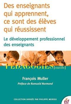 Livres Couvertures de Des enseignants qui apprennent, ce sont des élèves qui réussissent : Le développement professionnel des enseignants