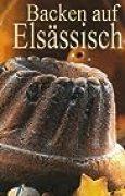 Backen auf Elsässisch : La Patisserie Alsacienne (d)