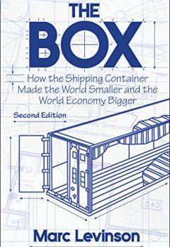 Buchdeckel von The Box: How the Shipping Container Made the World Smaller and the World Economy Bigger, Second Edition with a new chapter by the author