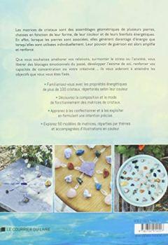 Livres Couvertures de L'énergie des matrices de cristaux : Comment assembler les pierres pour amplifier leur pouvoir de guérison physique et émotionnelle