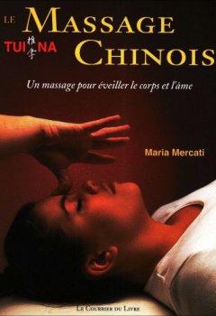 Livres Couvertures de Le Massage Chinois Tui Na : Un massage pour éveiller le corps et l'âme