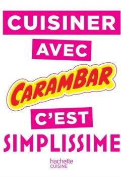 Livres Couvertures de Cuisiner avec Carambar c'est SIMPLISSIME