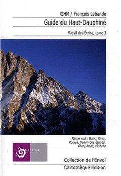 Livres Couvertures de Guide du Haut-Dauphiné : Massif des Ecrins Tome 3, Partie sud